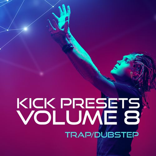 Sonic Academy Kick 2 Presets Vol. 8 - Trap and Dubstep