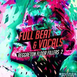 Full Beat & Vocals: Reggaeton Floor Fillers 2 WAV