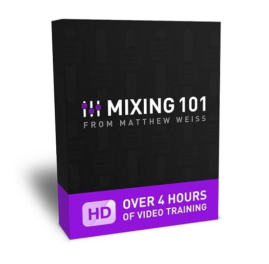 Matthew Weiss - Mixing 101 TUTORIAL