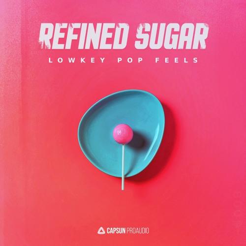 Refined Sugar: Lowkey Pop Feels Sampe Pack WAV