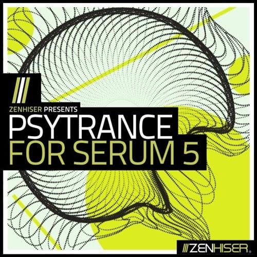 Zenhiser Presents Psytrance For Serum 5