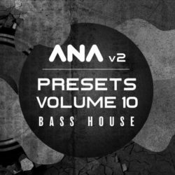 Sonic Academy ANA 2 Presets Vol 10 - Bass House