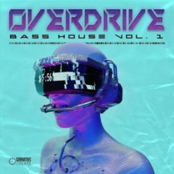 Gravitas Create OVERDRIVE Bass House Vol 1 Bundle