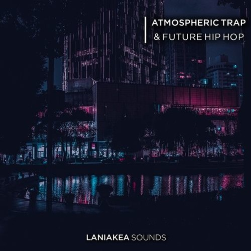 Laniakea Sounds Atmospheric Trap & Future Hip Hop WAV