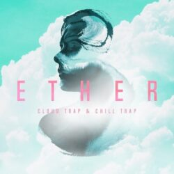 Ether - Cloud Trap & Chill Trap Sample Pack WAV