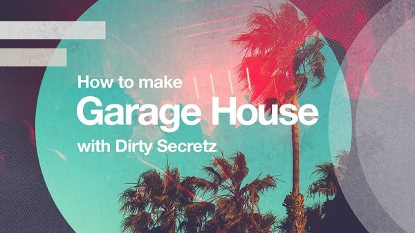 Sonic Academy Garage House with Dirty Secretz TUTORIAL