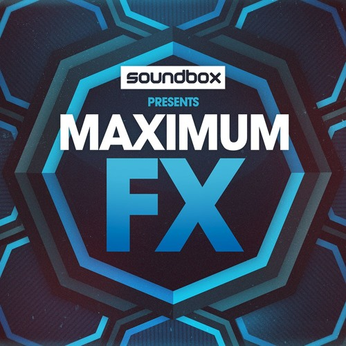 Soundbox Presents Maximum FX Sample Pack WAV