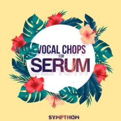 Sympthom Vocal Chops For Serum