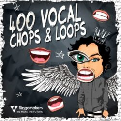 Singomakers 400 Vocal Chops & Loops Sample Pack
