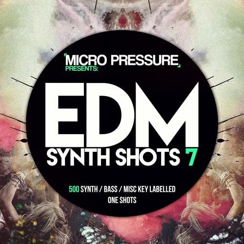Micro Pressure Presents EDM Synth Shots 7 MULTIFORMAT