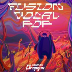Dropgun Samples Fusion Vocal Pop Full Pack