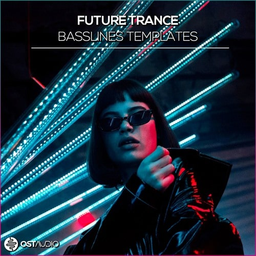 OST Audio Future Trance Basslines Template