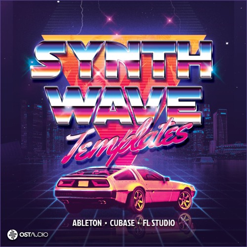 OST Audio SYNTHWAVE Template For Ableton, Cubase & FL Studio