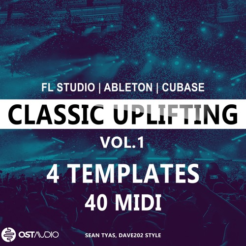 OST Audio Classic Uplifting Templates Vol.1 For FL Studio, ABleton & Cubase