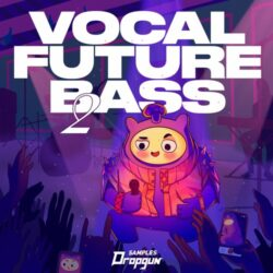 Dropgun Samples Vocal Future Bass 2 [Presets Only]