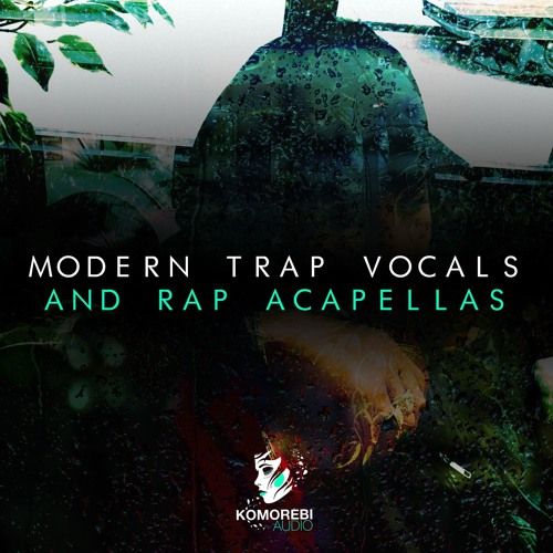Komorebi Audio Modern Trap Vocals & Rap Acapellas WAV