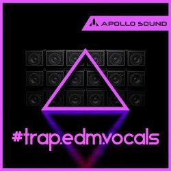 Apollo Sound Trap Edm Vocals Sample Pack