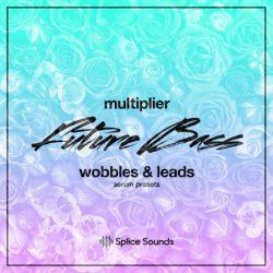 Multiplier Future Bass Wobbles & Leads (Serum Presets)