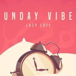 Sunday Vibes - Lazy Lofi Sample Pack WAV