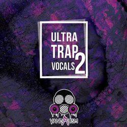 Ultra Trap Vocals Vol.2 WAV