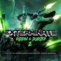 Exterminate 2 - Riddim & Dubstep Sample Pack & Presets