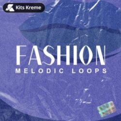 Fashion (Melodic Loops)