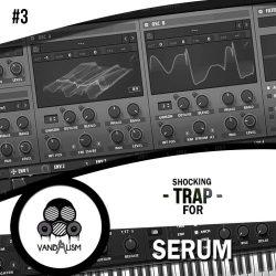 Shocking Trap #3 For Xfer Serum