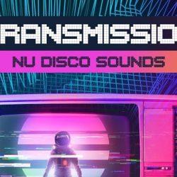 Transmission - Nu Disco Sounds Sample Pack WAV