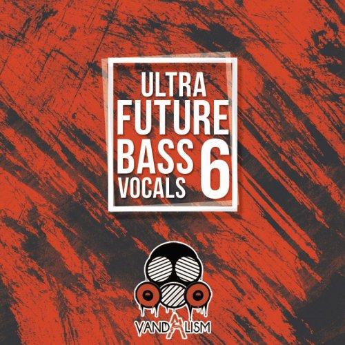 Ultra Future Bass Vocals 6 WAV
