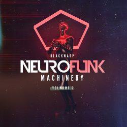 Blackwarp - Neurofunk Machinery Vol.2 WAV FXP