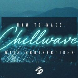Sonic Academy How To Make Chillwave with Brothertiger TUTORIAL
