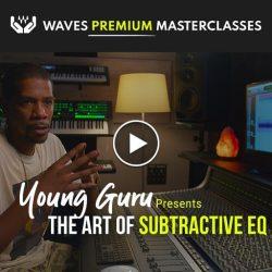 Waves Premium Masterclass The Art of Subtractive EQ with Young Guru TUTORIAL