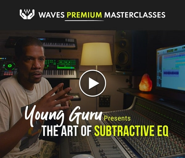 Waves Premium Masterclass The Art of Subtractive EQ with Young Guru TUTORIAL