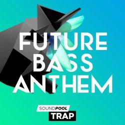 Trap Future Bass Anthem