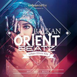 Urbanistic Balkan Orient Beatz WAV MIDI