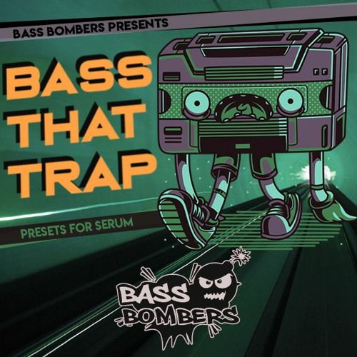 Bass Bombers Bass That Trap = Presets For Serum