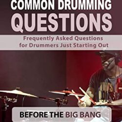 Frequently Asked Questions for Drummers Just Starting Out