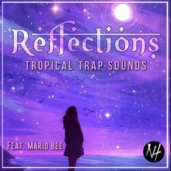 REFLECTIONS Tropical Trap Sounds