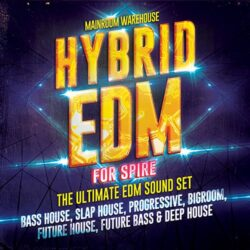 Hybrid EDM For Spire - The Ultimate EDM Soundset