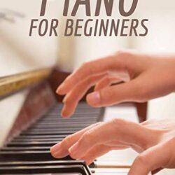 The Complete Course to Learning Core Musical Concepts to Tlay the Piano