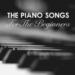 The Piano Songs For The Beginners