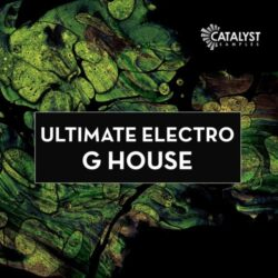 Catalyst Samples Ultimate Electro G House MULTIFORMAT