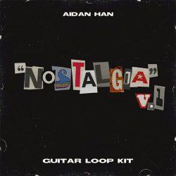 Aidan Han Nostalgia v1 (Guitar Loop Kit) WAV