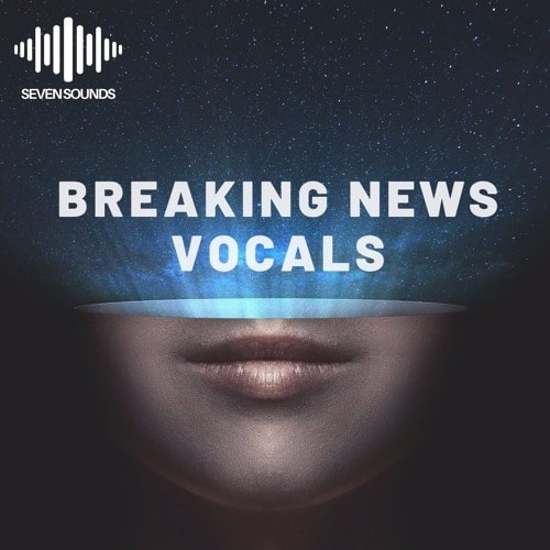 Seven Sounds Breaking News Vocals WAV MIDI