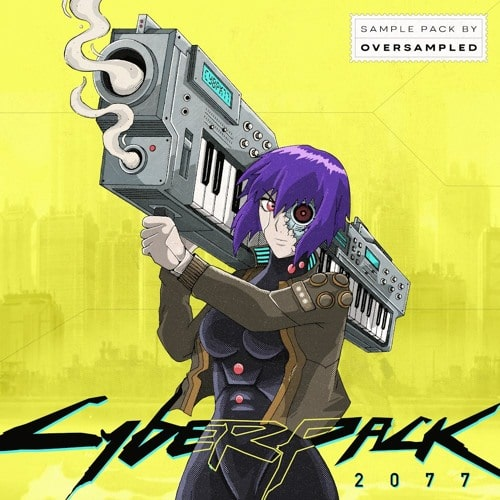 Oversampled - CYBERPACK 2077 - Sample Pack