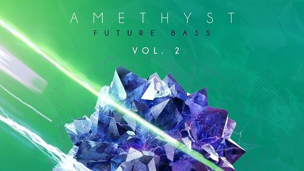 Amethyst Vol.2 - Future Bass Samples, Loops & Serum Presets