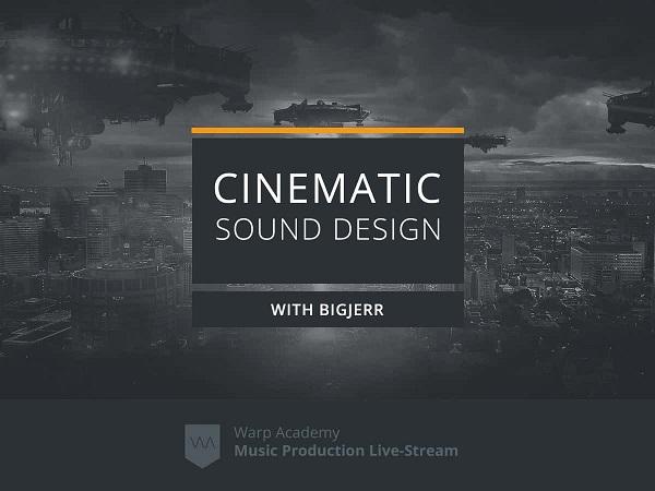 Warp Academy Cinematic Sound Design TUTORIAL
