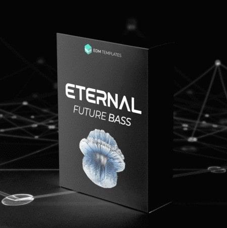 EDM Templates ETERNAL - Future Bass Bundle