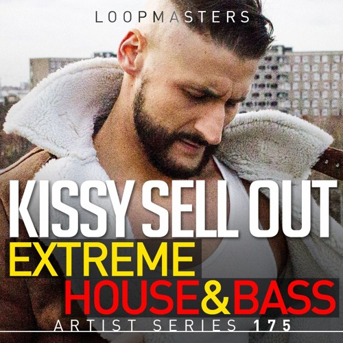 Kissy Sell Out Extreme House & Bass