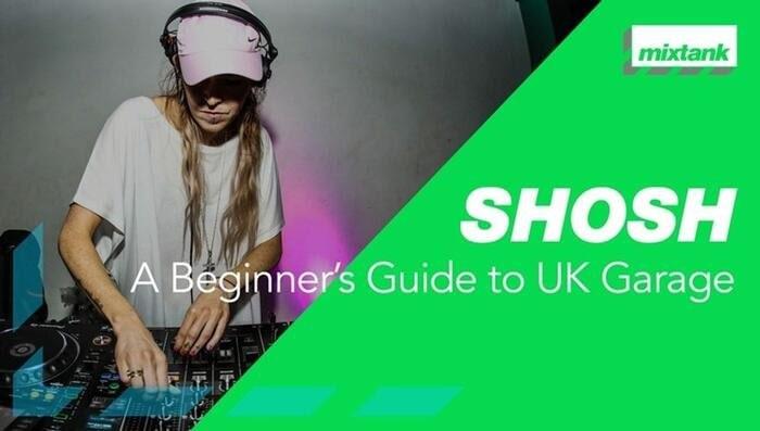 Mixtank.tv SHOSH Beginners Guide to UK Garage TUTORIAL